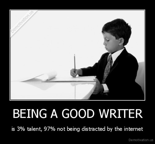 being-a-good-writer-is-3-talent-97-not-being-distracted-by-the-internet_137244090345